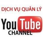 Dịch vụ quản lý kênh Youtube chuyên nghiệp